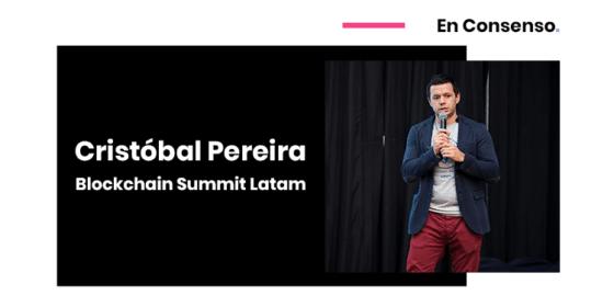 Cristóbal Pereira: La innovación no es blockchain, es Bitcoin