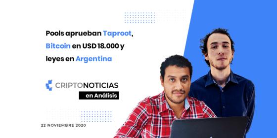 En Análisis Ep. 30: pools aprueban Taproot, Bitcoin en USD 18.000 y leyes en Argentina