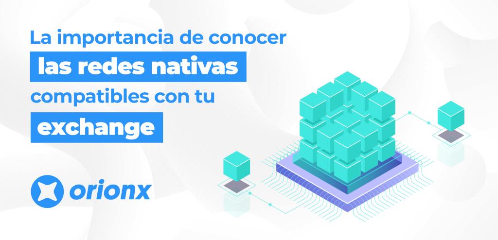 Redes nativas criptomonedas orionx chile
