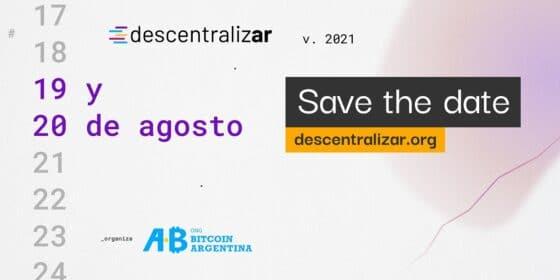Descentralizar: el evento gratuito sobre criptomonedas más importante de Argentina